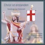 Christ Ist Erstanden: Gesänge zur Osterzeit