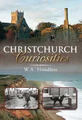 Christchurch Curiosities - Hoodless, W. A.