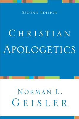 Christian Apologetics - Geisler, Norman L