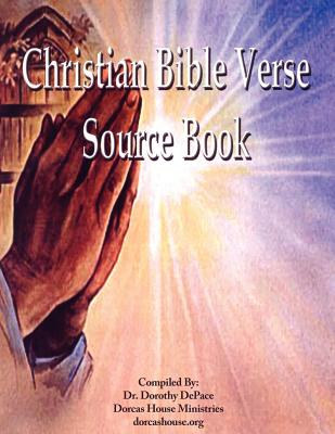 Christian Bible Verse Source Book - DePace, Dr Dorothy