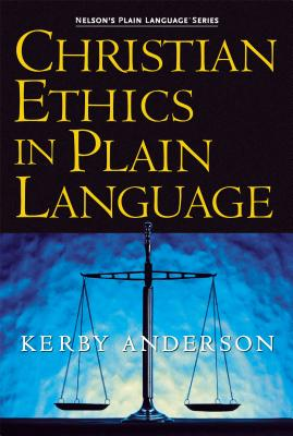 Christian Ethics in Plain Language - Anderson, Kerby
