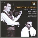 Christian Ferras Plays Brahms, Schumann, Franck & Lekeu