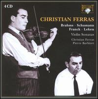 Christian Ferras Plays Brahms, Schumann, Franck & Lekeu - Christian Ferras (violin); Jean-Claude Ambrosini (piano); Pierre Barbizet (piano)