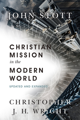 Christian Mission in the Modern World - Stott, John, Dr., and Wright, Christopher J H