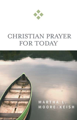 Christian Prayer for Today - Moore-Keish, Martha L