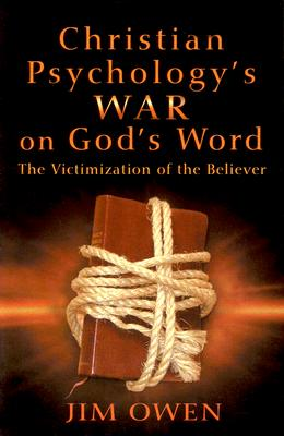 Christian Psychologys War On Gods Word The Victimization Of Believer