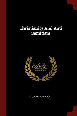 Christianity and Anti Semitism - Berdyaev, Nicolas