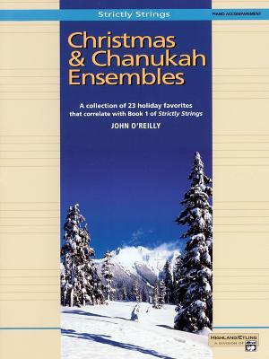 Christmas and Chanukah Ensembles: Piano Acc. - O'Reilly, John, Professor