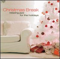 Christmas Break: Relaxing Jazz for the Holidays - Various Artists