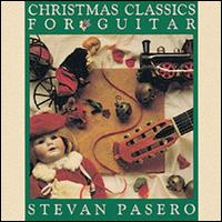 Christmas Classics for Guitar - Stevan Pasero