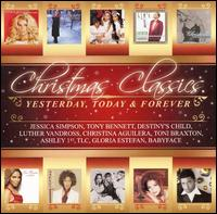 Christmas Classics: Yesterday Today Forever - Various Artists