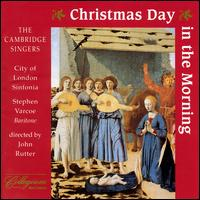 Christmas Day in the Morning - The Cambridge Singers