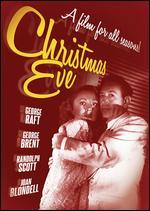 Christmas Eve - Edwin L. Marin