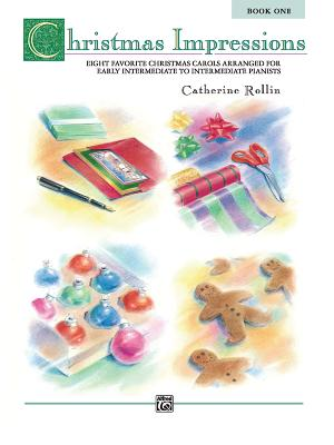 Christmas Impressions, Bk 1: Eight Favorite Christmas Carols Arranged for Early Intermediate to Intermediate Pianists - Rollin, Catherine