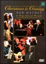 Christmas Is Coming: Rob Mathes & Very Special Friends