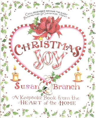 Christmas Joy: A Keepsake Book from the Heart of the Home - Branch, Susan