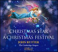 Christmas Star / A Christmas Festival - Andrew Williams (viola); Cambridge Singers (vocals); Clara Sanabras (soprano); Elin Manahan Thomas (soprano);...