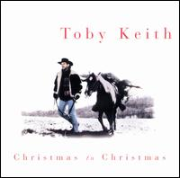 Christmas to Christmas - Toby Keith