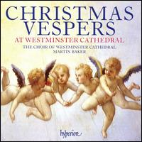 Christmas Vespers at Westminster Cathedral - Benedict Payne (treble); Clifford Lister (cantor); Colin Campbell (cantor); Graham Titus (cantor);...