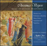 Christmas Vespers: Music of Michael Praetorius - Abigail Clark (treble); Allison Miller (vocals); Allison Paetz (vocals); Apollo's Musettes; Jolle Greenleaf (soprano);...