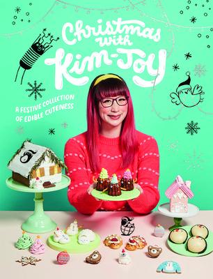 Christmas with Kim-Joy: A Festive Collection of Edible Cuteness - Kim-Joy