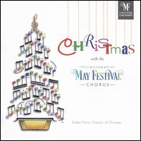 Christmas with the Cincinnati May Festival Chorus - Cincinnati May Festival Chorus (choir, chorus)
