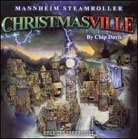 Christmasville - Mannheim Steamroller