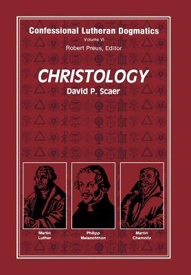 Christology - Scaer, David P, and Stephenson, John R (Editor), and Preus, Robert D (Editor)