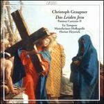 Christoph Graupner: Das Leiden Jesu; Passion Cantatas II