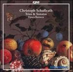 Christoph Schaffrath: Trios & Sonatas