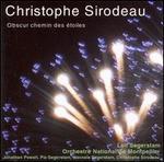 Christophe Sirodeau: Obscur chemin des étoiles
