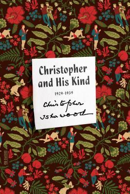 Christopher and His Kind: A Memoir, 1929-1939 - Isherwood, Christopher