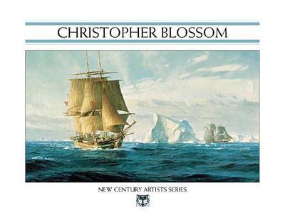 Christopher Blossom: Premier Maritime Artist - Blossom, Christopher
