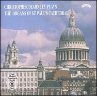 Christopher Dearnley Plays the Organs of St. Paul's Cathedral - Christopher Dearnley (organ)