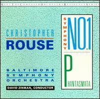 Christopher Rouse: Symphony No. 1; Phantasmata - Baltimore Symphony Orchestra; David Zinman (conductor)