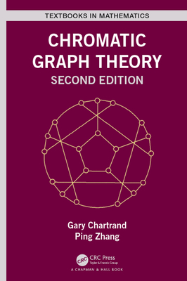 Chromatic Graph Theory - Chartrand, Gary, and Zhang, Ping