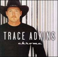 Chrome - Trace Adkins