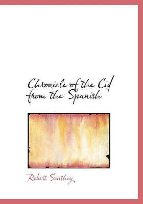 Chronicle of the Cid from the Spanish - Southey, Robert