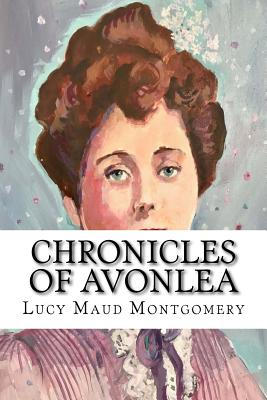 Chronicles of Avonlea - Montgomery, Lucy Maud