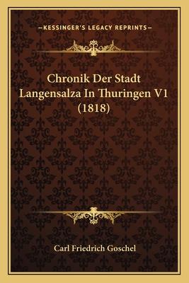 Chronik Der Stadt Langensalza in Thuringen V1 (1818) - Goschel, Carl Friedrich