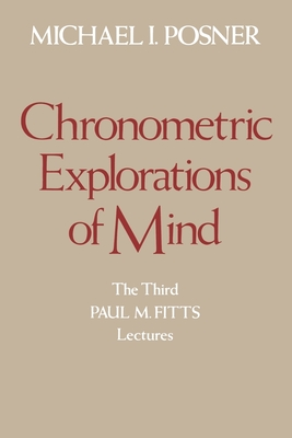 Chronometric Explorations of Mind - Posner, Michael