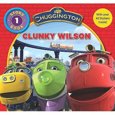 """Chuggington"" Storybook: Clunky Wilson -"