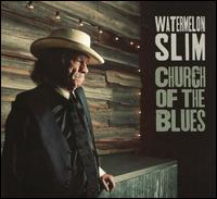 Church of the Blues - Watermelon Slim