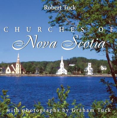 Churches of Nova Scotia - Tuck, Robert, and Tuck, Graham (Photographer)
