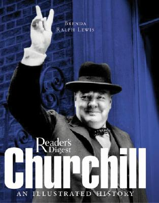 Churchill: An Illustrated History - Lewis, Brenda Ralph