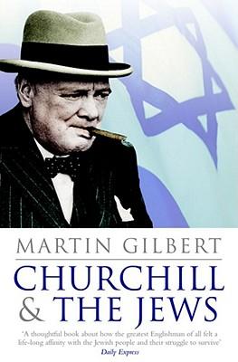 Churchill and the Jews - Gilbert, Martin