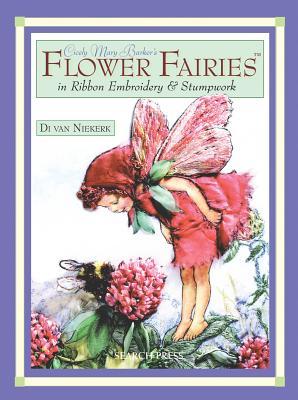 Cicely Mary Barker's Flower Fairies in Ribbon Embroidery & Stumpwork - Van Niekerk, Di