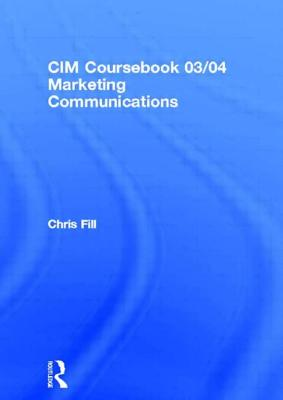 CIM Coursebook 03/04 Marketing Communications - Hughes, Graham, MD, M D