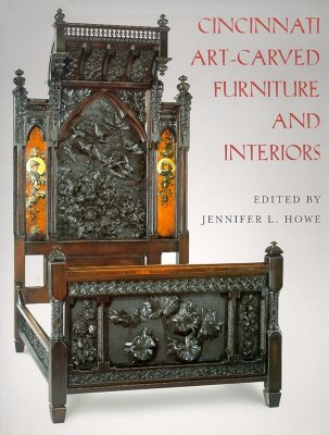 Cincinnati Art Carved Furniture And Interiors Book By Jennifer L Howe Editor 2 Available