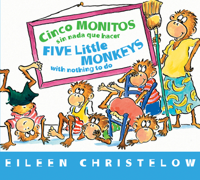 Cinco Monitos Sin NADA Que Hacer / Five Little Monkeys with Nothing to Do - Christelow, Eileen